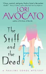 The Stiff And The Dead: A Pauline Sokol Mystery - Lori Avocato - cover
