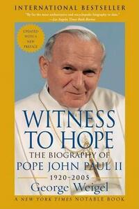 Witness to Hope: The Biography of Pope John Paul II - George Weigel - cover
