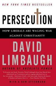 Persecution: How Liberals Are Waging War Against Christianity - David Limbaugh - cover