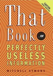 That Book: ...of Perfectly Useless Information - Mitchell Symons - cover