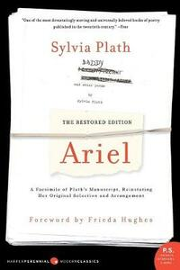 Ariel: The Restored Edition: A Facsimile of Plath's Manuscript, Reinstating Her Original Selection and Arrangement - Sylvia Plath - cover