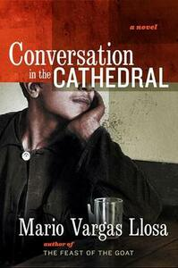 Conversation in the Cathedral - Mario Vargas Llosa - cover