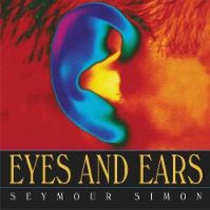 Eyes and Ears - Seymour Simon - cover