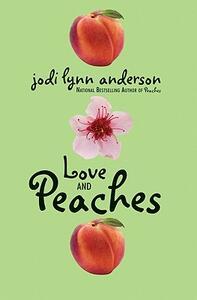 Love and Peaches - Jodi Lynn Anderson - cover