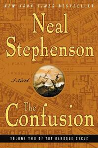 The Confusion: Volume Two of the Baroque Cycle - Neal Stephenson - cover