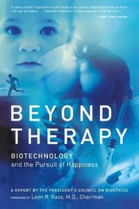 Beyond Therapy: Biotechnology and the Pursuit of Happiness - Leon Kass - cover