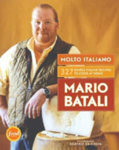 Molto Italiano: 327 Simple Italian Recipes To Cook At Home - Mario Batali - cover