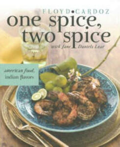 One Spice, Two Spice: American Food, Indian Flavors - Floyd Cardoz,Jane Daniels Lear - cover