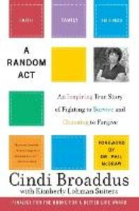 Random Act: An Inspiring True Story Of Fighting To Survive, And ChoosingTo Live - Cindi Broaddus - cover