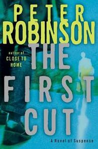 The First Cut - Peter Robinson - cover