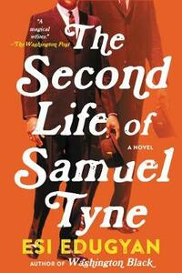 The Second Life of Samuel Tyne - Esi Edugyan - cover