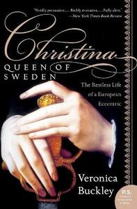 Christina, Queen of Sweden: The Restless Life of a European Eccentric - Veronica Buckley - cover