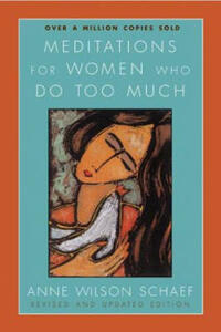 Meditations For Women Who Do Too Much Revised - Anne Wilson Schaef - cover