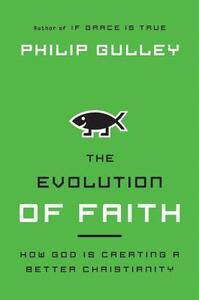 The Evolution of Faith - Philip Gulley - cover