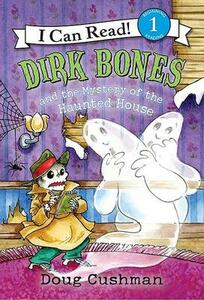 Dirk Bones and the Mystery of the Haunted House - Doug Cushman - cover