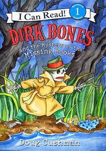 Dirk Bones and the Mystery of the Missing Books - Doug Cushman - cover