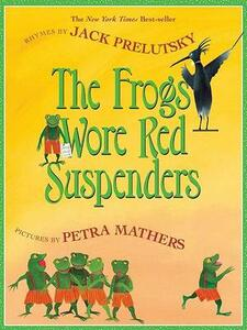 The Frogs Wore Red Suspenders - Jack Prelutsky - cover