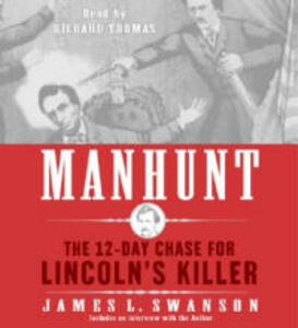 Manhunt CD: The 12-Day Chase for Lincoln's Killer - James L Swanson - cover