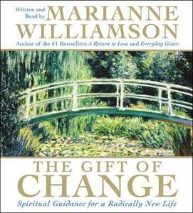 The Gift Of Change Abridged - Marianne Williamson - cover