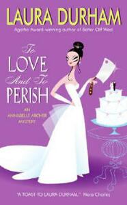 To Love and to Perish: An Annabelle Archer Mystery - Laura Durham - cover