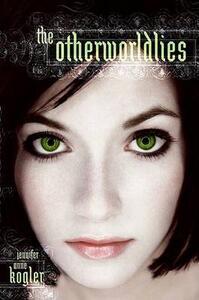 The Otherworldlies - Jennifer Anne Kogler - cover