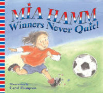 Winners Never Quit! - Mia Hamm - cover