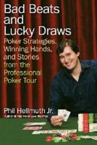 Bad Beats And Lucky Draws - Phil Hellmuth - cover