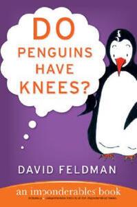 Do Penguins Have Knees?: An Imponderables Book - David Feldman - cover