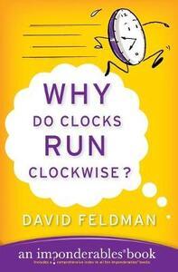 Why Do Clocks Run Clockwise? - David Feldman - cover