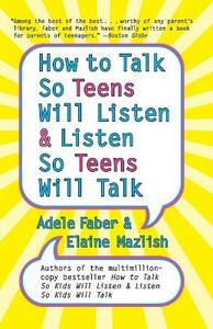 How to Talk So Teens Will Listen and Listen So Teens Will Talk - Adele Faber,Elaine Mazlish - cover