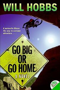 Go Big or Go Home - Will Hobbs - cover