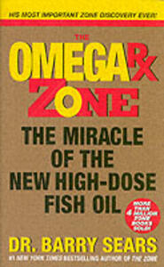 Omega Rx Zone: The Miracle of the New High-Dose Fish Oil - Barry Sears - cover