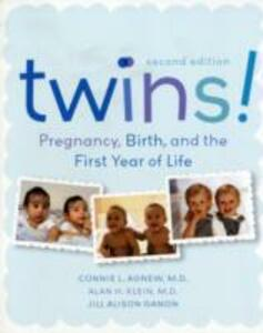 Twins!: Pregnancy, Birth and the First Year of Life - Connie Agnew,Alan Klein - cover