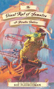 The Giant Rat of Sumatra: Or Pirates Galore - Sid Fleischman - cover