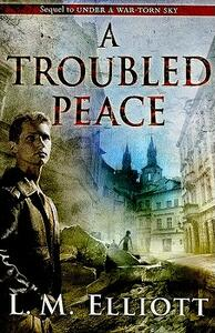 A Troubled Peace - L. M. Elliott - cover