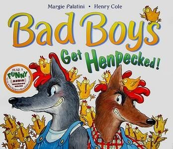 Bad Boys Get Henpecked! - Margie Palatini - cover