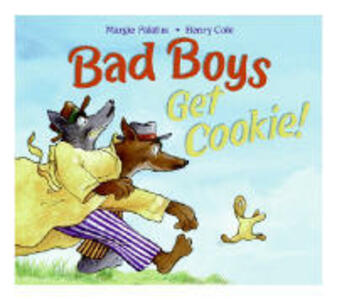 Bad Boys Get Cookie! - Margie Palatini - cover