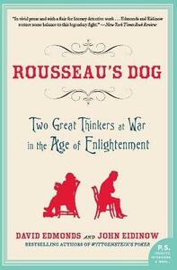 Rousseau's Dog: Two Great Thinkers at War in the Age of Enlightenment - David Edmonds,John Eidinow - cover