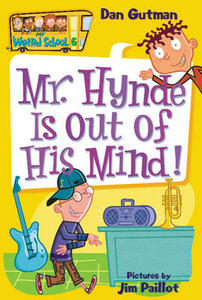 My Weird School #6: Mr. Hynde Is Out of His Mind! - Dan Gutman - cover