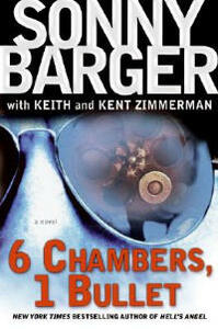 "6 Chambers, 1 Bullet: A Novel - Ralph ""Sonny"" Barger - cover"