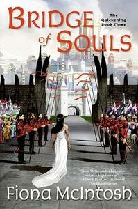 Bridge of Souls: The Quickening Book Three - Fiona McIntosh - cover