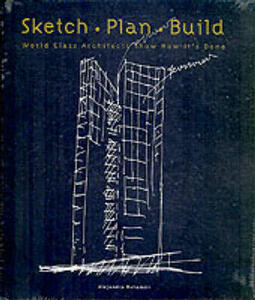 Sketch Plan Build: World Class Architects Show How It's Done - Alejandro Bahamon - cover