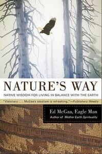 Nature's Way: Native Wisdom For Living In Balance With The Earth - Ed McGaa - cover