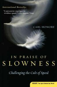 In Praise of Slowness: Challenging the Cult of Speed - Carl Honore - cover
