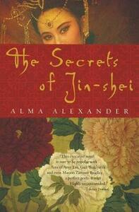The Secrets of Jin-Shei - Alma Alexander - cover