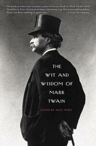 The Wit and Wisdom of Mark Twain - Alex Ayres - cover