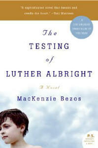 The Testing of Luther Albright - MacKenzie Bezos - cover