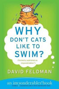 Why Don't Cats Like to Swim?: An Imponderables Book - David Feldman - cover