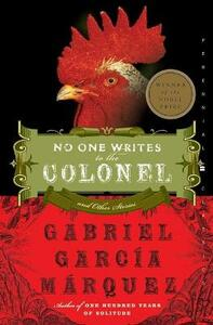 No One Writes to the Colonel: And Other Stories - Gabriel Garcia Marquez - cover