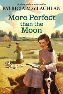 More Perfect Than The Moon - Patricia MacLachlan - cover